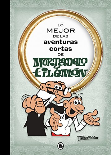 Lo mejor de las aventuras cortas de Mortadelo y Filemón (Lo mejor de...) (Bruguera Clásica)