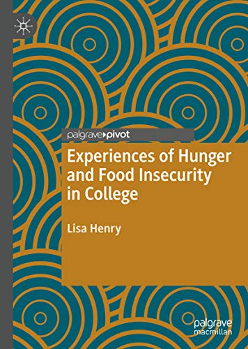 Experiences of Hunger and Food Insecurity in College (English Edition)