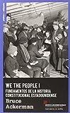 WE THE PEOPLE: FUNDAMENTOS DEL CONSTITUCIONALISMO ESTADOUNIDENSE (PRACTICAS CONSTITUYENTES)