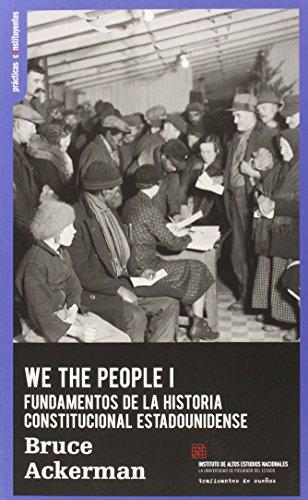We the people : fundamentos del constitucionalismo estadounidense (PRACTICAS CONSTITUYENTES, Band 7)