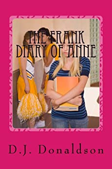 The Frank Diary of Anne - Aged 14 by [Donaldson, D.J.]