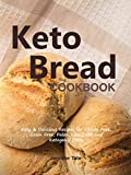 #10: Keto Bread Cookbook: Easy & Delicious Recipes for Gluten Free, Grain Free, Paleo, Low Carb and Ketogenic Diets