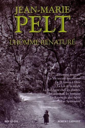 L'homme renaturé | Pelt, Jean-Marie (1933-....). Auteur