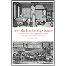 From the Hand to the Machine: Nineteenth-Century American Paper and Mediums: Technologies, Materials, and Conservation