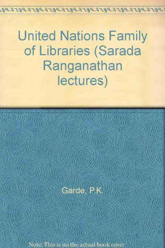 United Nations Family of Libraries (Sarada Ranganathan lectures)