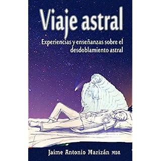 Viaje atral: Experiencias y enseñanzas sobre el desdoblamiento astral