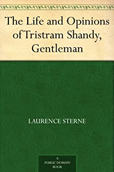 The Life and Opinions of Tristram Shandy, Gentleman by [Sterne, Laurence]