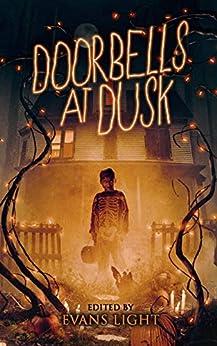 Doorbells at Dusk: Halloween Stories by [Malerman, Josh, Light, Evans, Xane, Gregor, Parent, Jason, Light, Adam]