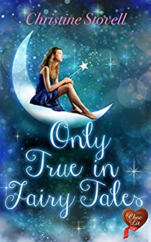 Only True in Fairy Tales (Choc Lit) by [Stovell, Christine]