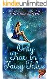 Only True in Fairy Tales (Choc Lit)