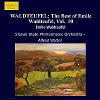 Waldteufel: The Best Of Emile Waldteufel, Vol. 10