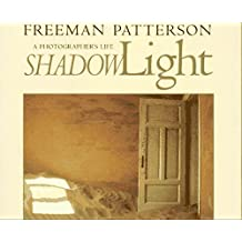 Shadowlight: A Photographer's Life by Freeman Patterson (1997-03-23)