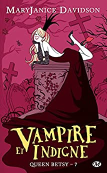 Vampire et Indigne: Queen Betsy, T7 par [Davidson, Maryjanice]
