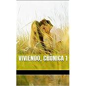 Viviendo, Crònica 1 (Spanish Edition)