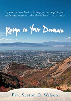 Reign in Your Domain (English Edition) di [Rev. Seaton D. Wilson]