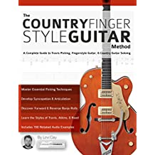 The Country Fingerstyle Guitar Method: A Complete Guide to Travis Picking, Fingerstyle Guitar, & Country Guitar Soloing (Learn Country Guitar) (English Edition)