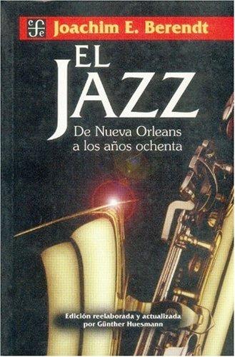El jazz: De Nueva Orleans a los anos ochenta/New Orleans to the Eighties (Coleccion Popular)