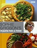 Sophie Grigson's Feasts for a Fiver