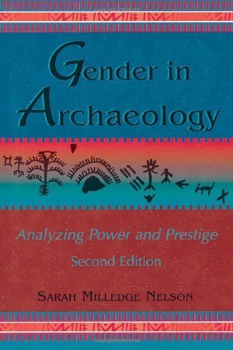 Gender in Archaeology: Analyzing Power and Prestige (Gender and Archaeology) 2nd edition by Nelson, Sarah Milledge (2004) Paperback