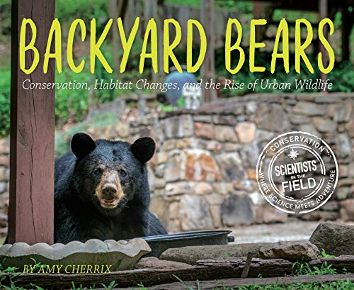 Backyard Bears: Conservation, Habitat Changes, and the Rise of Urban Wildlife (Scientists in the Field Series) (English Edition)
