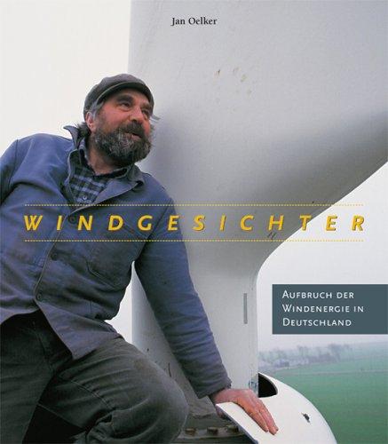 Sachbuch Windgesichter: Aufbruch der Windenergie in Deutschland