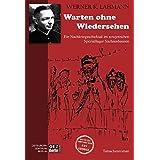 Warten ohne Wiedersehen: Ein Nachkriegsschicksal im sowjetischen Speziallager Sachsenhausen Ein Tatsachenroman