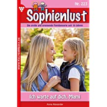 Sophienlust 223 – Familienroman: Ich warte auf dich, Mami
