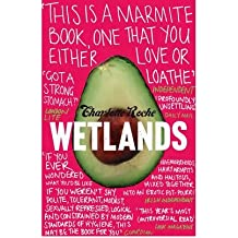[(Wetlands)] [ By (author) Charlotte Roche, Translated by Tim Mohr ] [June, 2009]