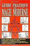 Guide pratique de la magie moderne