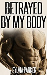 Betrayed By My Body (Dirty Talk, BDSM, Alpha Male) (English Edition)