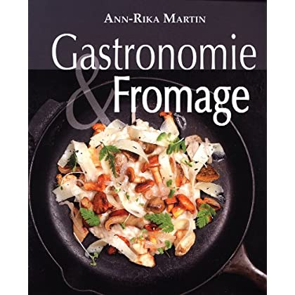 Gastronomie & Fromages