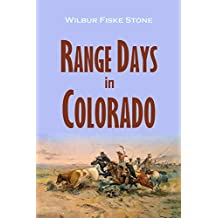 Range Days in Colorado (1918) (English Edition)