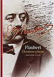 Flaubert - L'Homme-plume
