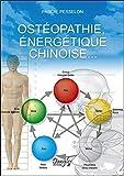 Ostéopathie, énergétique chinoise...