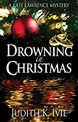 Drowning in Christmas (Kate Lawrence Mysteries Book 4)