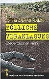 Tödliche Veranlagung: Steuerberater-Krimi. - Christopher Stahl