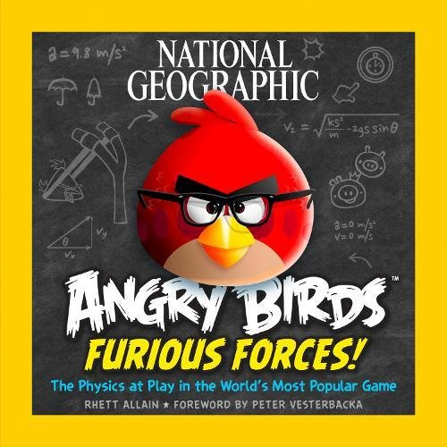 Furious Force: The Physics At Play In The World's Most Popular Game (Angry Birds )