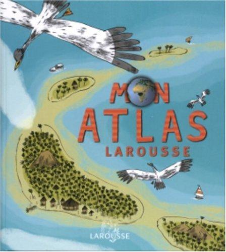 Mon atlas Larousse par Benoît Delalandre, Jérémy Clapin, Pronto