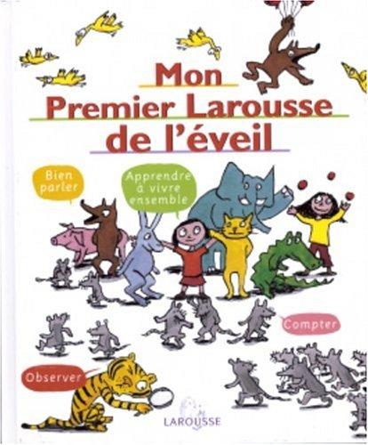 Mon Premier Larousse D'Eveil par Larousse