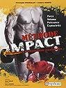 Méthode IMPACT- Force, volume, puissance, explosivité : décuplez vos performances musculaires par Mompo