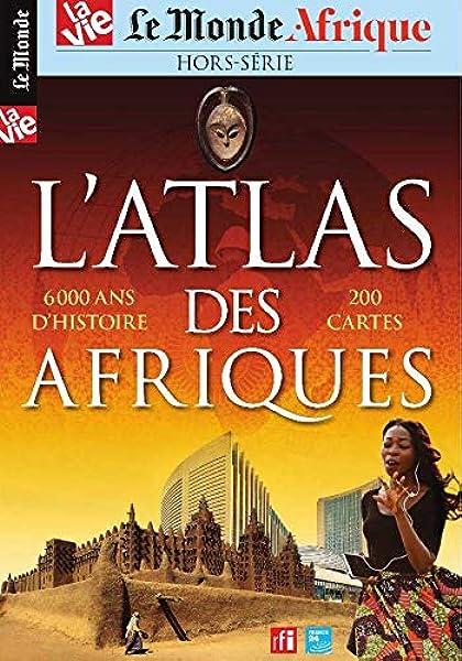 Le Monde/la Vie Hs N 32 Atlas des Afriques - Juillet 2020 - Collectif - Livres - Amazon.fr