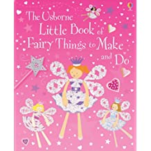 Little Book of Fairy Things to Make and Do (Usborne Activities)