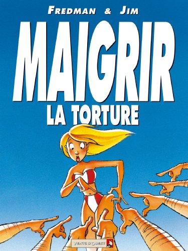 Maigrir, la torture - Maigrir, le supplice (Humour)