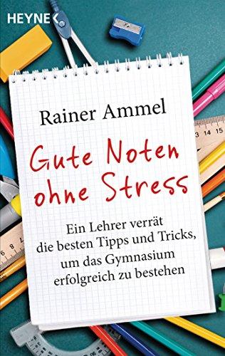 Gute Noten ohne Stress: Ein Lehrer verrät die besten Tipps und Tricks, um das Gymnasium erfolgreich zu bestehen