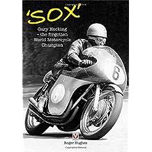 'Sox': Gary Hocking the Forgotten World Motorcycle Champion