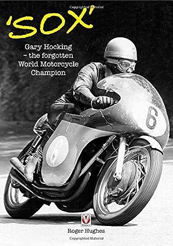 Sox : Gary Hocking the forgotten World Motorcycle Champion