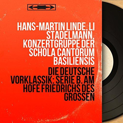 Die deutsche Vorklassik: Serie B. Am Hofe Friedrichs des Grossen (Stereo Version) - Groß, Hof