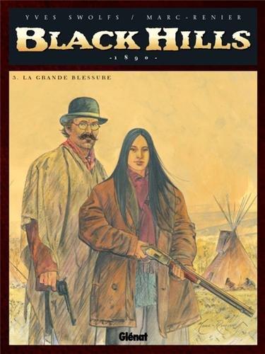 Black Hills, Tome 3 : La grande blessure