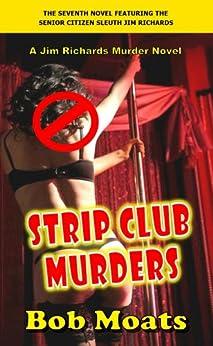 Strip Club Murders (Jim Richards Murder Novels Book 7) by [Moats, Bob]