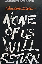 None of Us Will Return by Charlotte Delbo (1978-06-01)